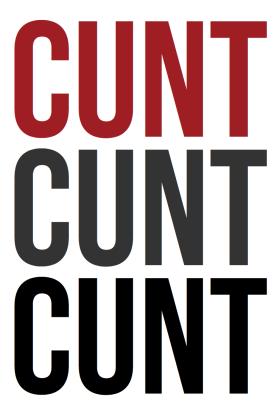 cunt cunt cunt